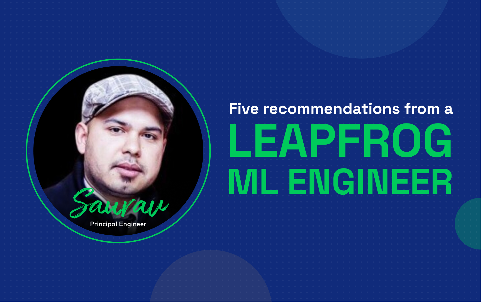 Five Recommendations from a Leapfrog ML Engineer